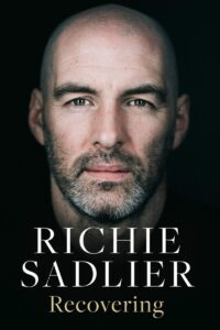 Recovering – Richie Sadlier with Dion Fanning (Gill Books)